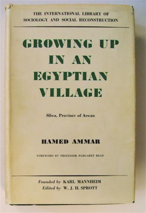 Growing up in an Egyptian Village: Silwa, Province of Aswan. Hamed AMMAR