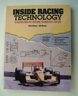 Inside Racing Technology: Discussions of Racing Technical Topics. Paul HANEY, Jeff Braun
