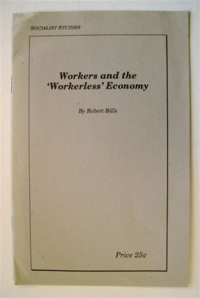 Workers and the 'Workerless' Economy. Robert BILLS