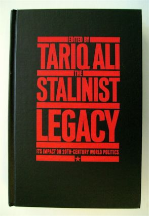 The Stalinist Legacy: Its Impact on Twentieth-Century World Politics. Tariq ALI, ed