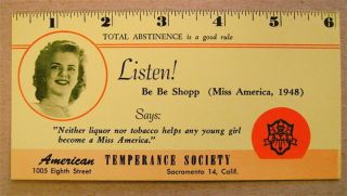 "Listen! Be Be Shopp (Miss America, 1948) Says: ""Neither Liquor nor Tobacco Helps Any Young Girl..."