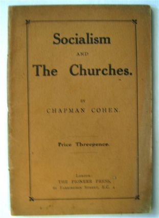 Socialism and the Churches. Chapman COHEN