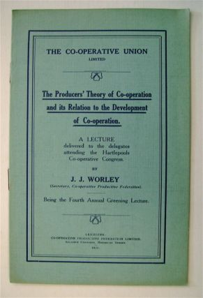 The Producers' Theory of Co-operation and Its Relation to the Development of Co-operation: A...