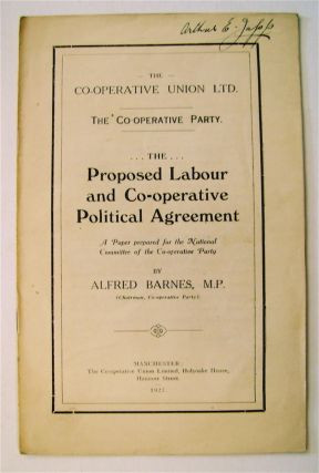 The Proposed Labour and Co-operative Political Agreement: A Paper Prepared for the National...