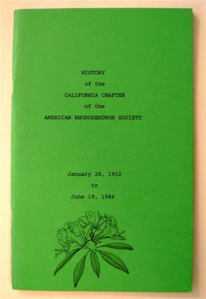 History of the California Chapter of the American Rhododendron Society, January 28, 1952 to June...