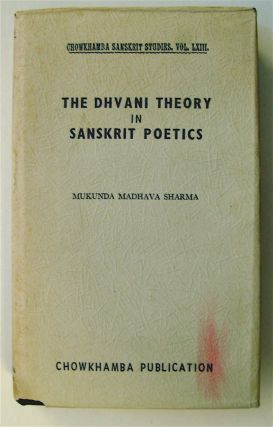The Dhvani Theory in Sanskrit Poetics. Mukunda Madhava SHARMA