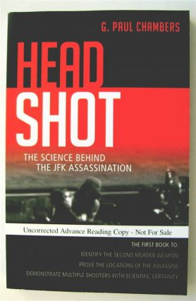 Head Shot: The Science behind the JFK Assassination. G. Paul CHAMBERS