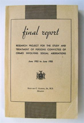 Final Report: Research Project for the Study and Treatment of Persons Convicted of Crimes...