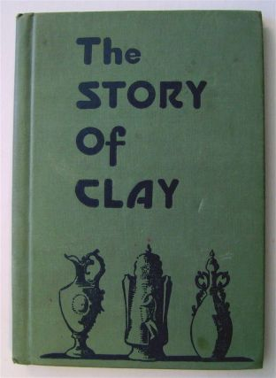 The Story of Clay. Irwin SHAPPIN