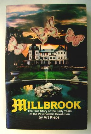 Millbrook: The True Story of the Early Years of the Psychedelic Revolution. Art KLEPS