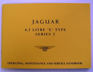 Jaguar 4.2 Litre 'E' Type Series 2: Operating Maintenance and Service Handbook. JAGUAR CARS LIMITED