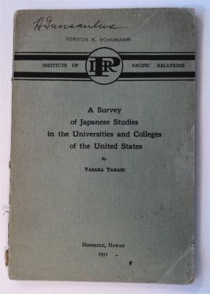 A Survey of Japanese Studies in the Universities and Colleges of the United States: Survey for...