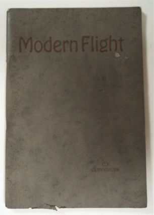 Modern Flight: A Manual of Practical Flying. Cloyd P. CLEVENGER