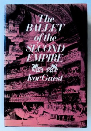 The Ballet of the Second Empire. Ivor GUEST