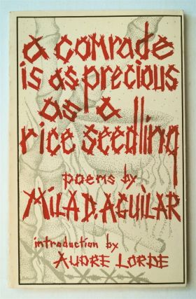 A Comrade Is as Precious as a Rice Seedling: Poems. Mila D. AGUILAR