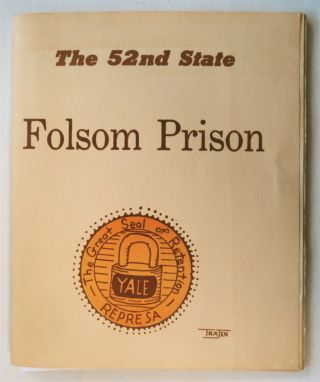 "THE 52ND STATE, FOLSOM PRISON: ""AN ANTHOLOGY FROM MEN OF THE CREATIVE WRITERS WORKSHOP WHO ARE..."