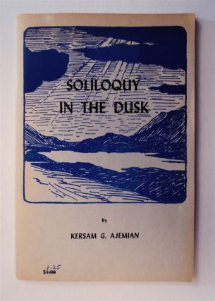 Soliloquy in the Dusk. Kersam G. AJEMIAN