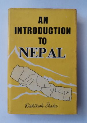 An Introduction to Nepal. Rishikesh SHAHA