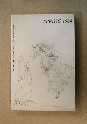 SPRING: AN ANNUAL OF ARCHETYPAL PSYCHOLOGY AND JUNGIAN THOUGHT 1984