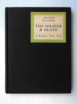 The Soldier and Death: A Russian Folk Tale Told in English. Arthur RANSOME