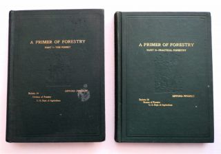 A Primer of Forestry, Parts I & II. Gifford PINCHOT