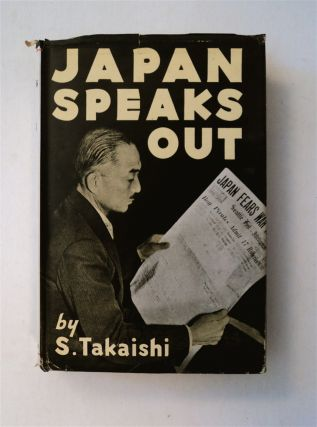 Japan Speaks Out. S. TAKAISHI