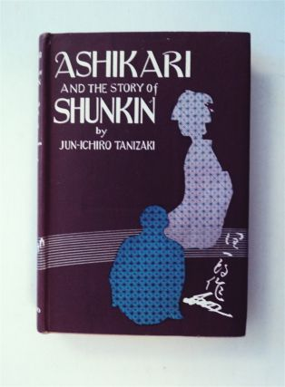 Ashikari and the Story of Shunkin. Jun-ichiro TANIZAKI