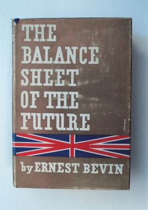 The Balance Sheet of the Future. Ernest BEVIN