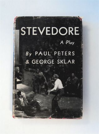 Stevedore: A Play in Three Acts. Paul PETERS, George Sklar