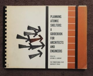 Planning Atomic Shelters: A Guidebook for Architects and Engineers. Gifford ALBRIGHT, ed