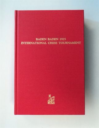 Baden Baden 1925 International Chess Tournament: The Arrival of Hypermodern Chess. Jimmy ADAMS,...