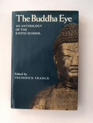 The Buddha Eye: An Anthology of the Kyoto School. Frederick FRANCK, ed