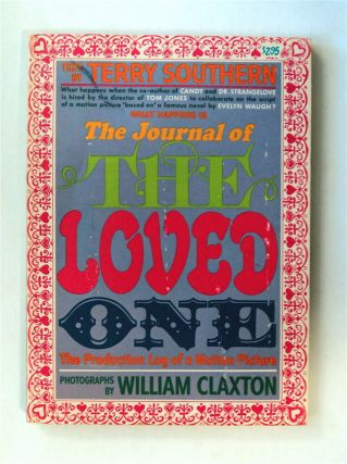 The Journal of The Loved One: The Production Log of a Motion Picture. Terry SOUTHERN