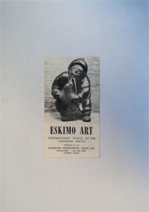 Eskimo Art: Contemporary Crafts of the Canadian Arctic. INC CANADIAN HANDICRAFTS GUILD