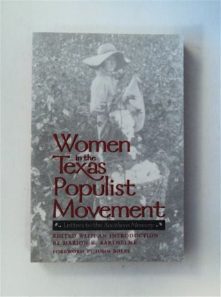 Women in the Texas Populist Movement: Letters to the Southern Mercury. Marion K. BARTHELME, edited