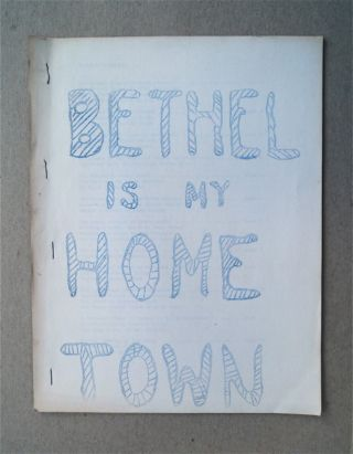 BETHEL IS MY HOME TOWN