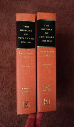 The History of Ten Years 1830-1840. Louis BLANC