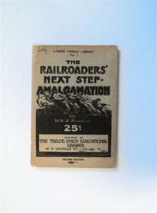 The Railroaders' Next Step. Wm. Z. FOSTER