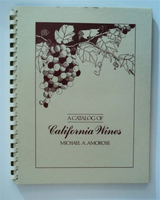 A Catalog of California Wines. Michael A. AMOROSE
