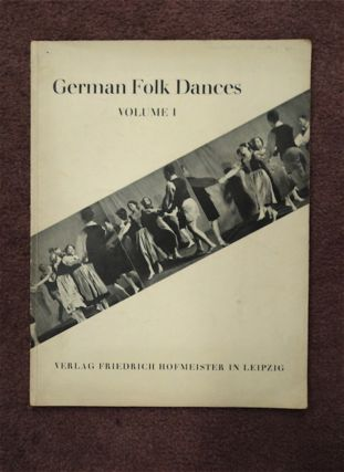 German Folk Dances Volume I: Old and New Dances of North Germany. Paul DUNSING, compiled