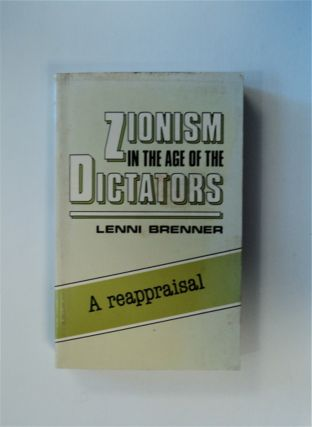 Zionism in the Age of the Dictators. Lenni BRENNER
