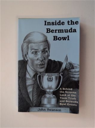 Inside the Bermuda Bowl: A Behind the Screens Look at the Team Trials and Bermuda Bowl Events....