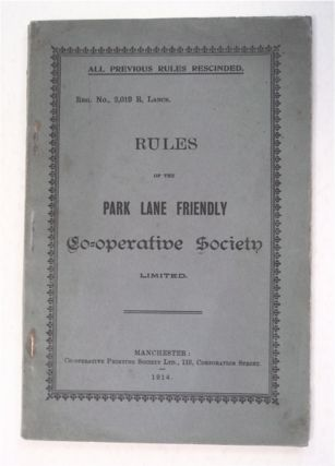 Rules of the Park Lane Friendly Co-operative Society Limited. PARK LANE FRIENDLY CO-OPERATIVE...