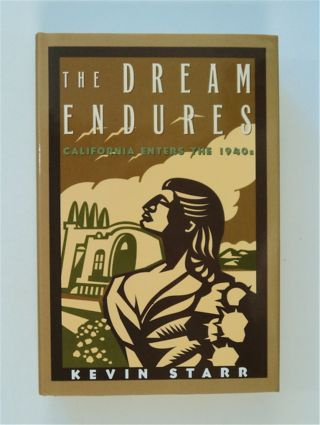 The Dream Endures: California Enters the 1940s. Kevin STARR
