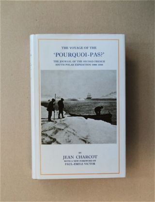 The Voyage of the 'Pourquoi-pas?': The Journal of the Second French Polar Expedition, 1908-1910....