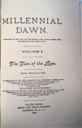 Millenial Dawn Volume I: The Plan of the Ages