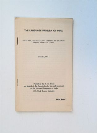 THE LANGUAGE PROBLEM OF INDIA: SPEECHES, ARTICLES AND LETTERS BY LEADING INDIAN INTELLECTUALS