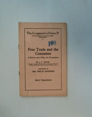 Free Trade and the Consumer: A Review and a Policy for Co-operators. J. T. DAVIS