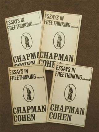 Essays in Freethinking (Atheism), Volumes I - IV. Chapman COHEN