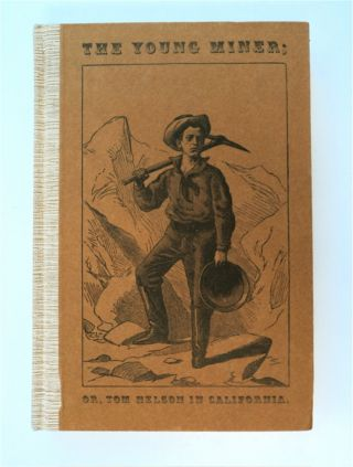 The Young Miner; or, Tom Nelson in California. Horatio ALGER, Jr